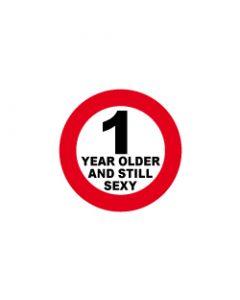Verkeersbord 1 year older