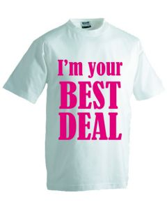T-shirt I'm your best deal